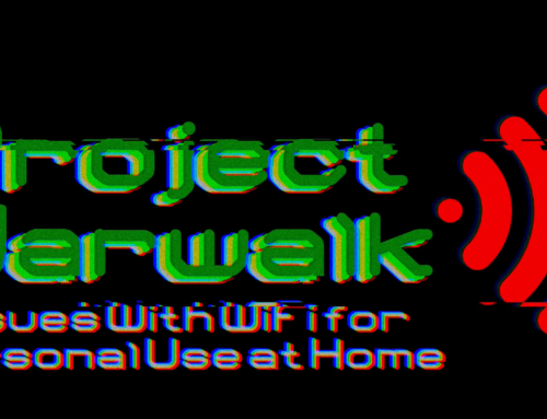 Project Warwalk:  Issues With WiFi for Personal Use at Home